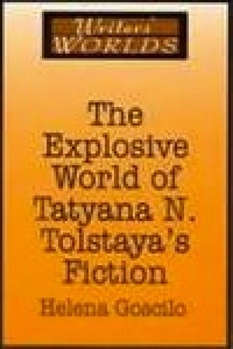 The Explosive World of Tatyana N. Tolstaya's Fiction book cover