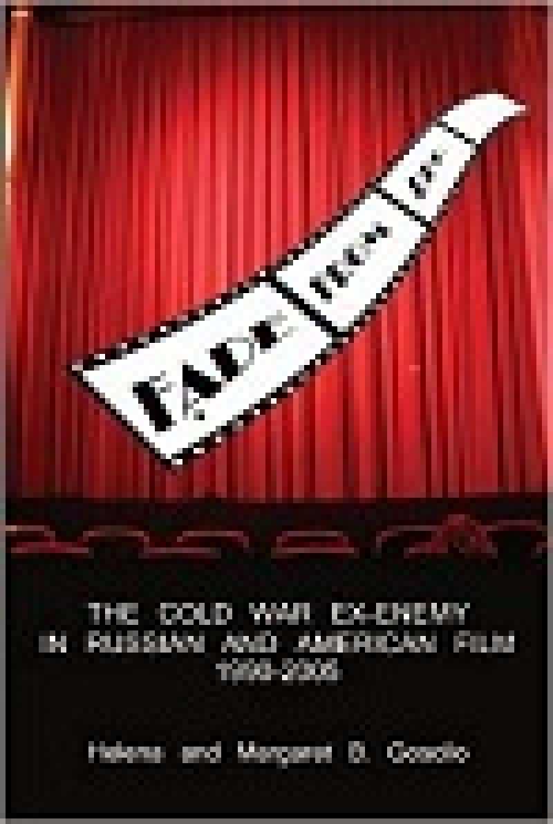 Fade from red: The Cold War ex-enemy in Russian and American film 1990-2005