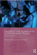 Celebrity and Glamour in Contemporary Russia